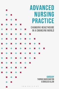 Picture of Advanced Nursing Practice: Changing Healthcare in a Changing World