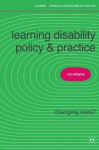 Picture of Learning Disability Policy and Practice: Changing Lives?