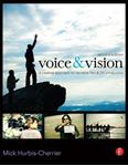 Picture of Voice and Vision: A Creative Approach to Narrative Film and DV Production