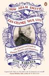 Picture of How Adam Smith Can Change Your Life: An Unexpected Guide to Human Nature and Happiness