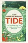 Picture of Tide: The Science and Lore of the Greatest Force on Earth
