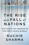 Picture of Rise and Fall of Nations: Ten Rules of Change in the Post-Crisis World