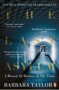 Picture of Last Asylum: A Memoir of Madness in Our Times