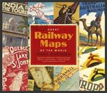 Picture of Great Railway Maps of the World