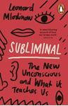 Picture of Subliminal: The New Unconscious and What it Teaches Us
