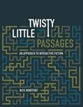 Picture of Twisty Little Passages: An Approach to Interactive Fiction