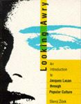 Picture of Looking Awry:  An Introduction to Jacques Lacan Through Popular Culture