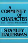 Picture of Community of Character: Towards a Constructive Christian Social Ethic