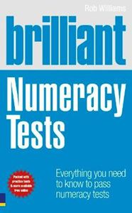 Picture of Brilliant Numeracy Tests: Everything You Need to Know to Pass Numeracy Tests