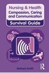 Picture of Nursing & Health Survival Guide: Compassion, Caring and Communication