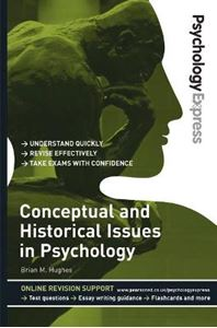 Picture of Psychology Express: Conceptual and Historical Issues in Psychology (Undergraduate Revision Guide)