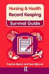 Picture of Nursing & Health Survival Guide: Record Keeping