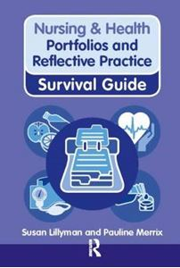 Picture of Nursing & Health Survival Guide: Portfolios And Reflective Practice