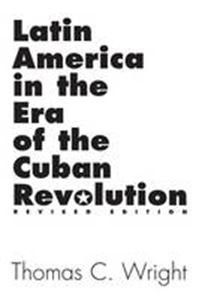 Picture of Latin America in the Era of the Cuban Revolution