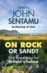 Picture of On Rock or Sand?: Firm Foundations for Britain's Future