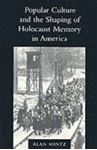 Picture of Popular Culture and the Shaping of Holocaust Memory in America
