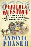 Picture of Perilous Question: Drama of the Great Reform Bill 1832