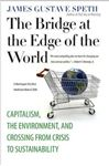 Picture of Bridge at the Edge of the World: Capitalism, the Environment, and Crossing from Crisis to Sustainability