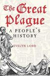 Picture of Great Plague: A People's History