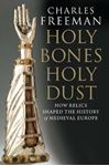 Picture of Holy Bones, Holy Dust: How Relics Shaped the History of Medieval Europe