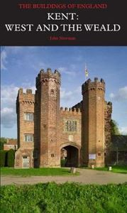 Picture of Kent: West and the Weald: Pevsner Architectural Guides: Buildings of England