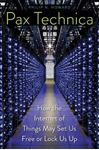 Picture of Pax Technica: How the Internet of Things May Set Us Free or Lock Us Up