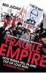 Picture of Fragile Empire: How Russia Fell In and Out of Love with Vladimir Putin