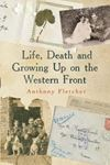 Picture of Life, Death, and Growing Up on the Western Front