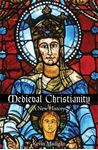 Picture of Medieval Christianity: A New History