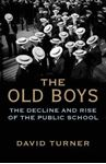 Picture of Old Boys: The Decline and Rise of the Public School