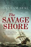 Picture of Savage Shore: Extraordinary Stories of Survival and Tragedy from the Early Voyages of Discovery