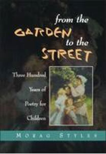 Picture of From the Garden to the Street: Three Hundred Years of Poetry for Children