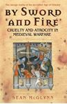 Picture of By Sword and Fire: Cruelty and Atrocity in Medieval Warfare