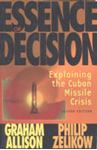 Picture of Essence of Decision : Explaining the Cuban missile Crisis