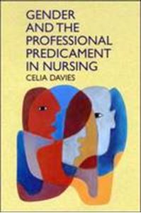 Picture of Gender and the professional predicament in nursing