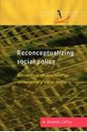 Picture of Reconceptualizing Social Policy: Sociological Perspectives on Contemporary Social Policy