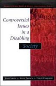 Picture of Controversial Issues in a Disabling Society
