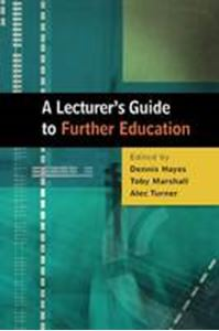 Picture of Lecturer's Guide to Further Education: Inside the 'Cinderella Sector'