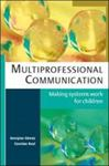 Picture of Multiprofessional Communication: Making Systems Work for Children