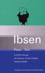 Picture of Ibsen Plays: v.2: Doll's House, An Enemy of the People, Hedda Gabler (trans Meyer)