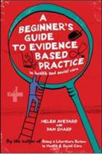 Picture of Beginner's Guide to Evidence Based Practice in Health and Social Care