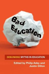 Picture of Bad Education: Debunking Myths in Education