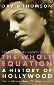 Picture of Whole Equation: A History of Hollywood