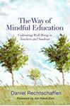 Picture of Way of Mindful Education: Cultivating Well-Being in Teachers and Students