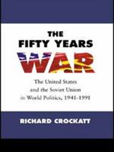 Picture of Fifty Years War : The United States and the Societ Union in World Poli