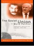 Picture of Soviet Union in World Politics: Coexistence, Revolution and Cold War, 1945-1991