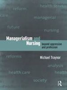 Picture of Managerialism and Nursing: Beyond Oppression and Profession
