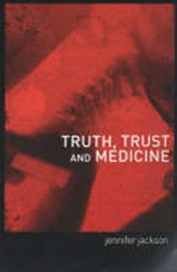 Picture of Truth, Trust and Medicine