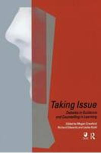 Picture of Taking Issue:Debates in Guidance and Counselling