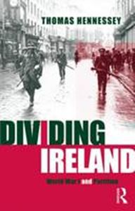 Picture of Dividing Ireland: World war I and partition